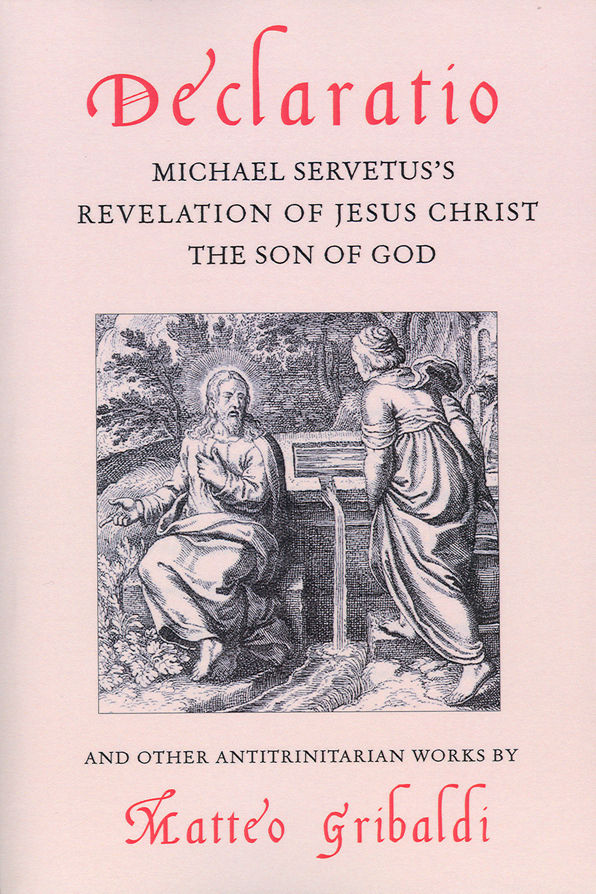 Micahel Servetus's revelation of Jesus Christ the son of God